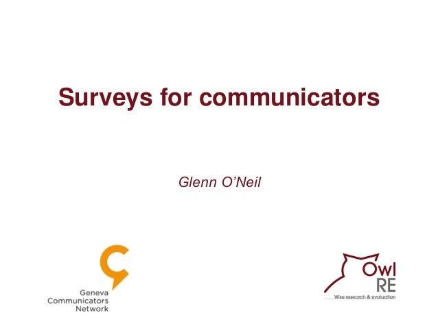 Surveys for communicatorsGlenn O'Neil