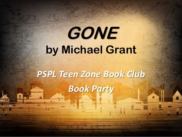 GONE by Michael GrantPSPL Teen Zone Book Club       Book Party
