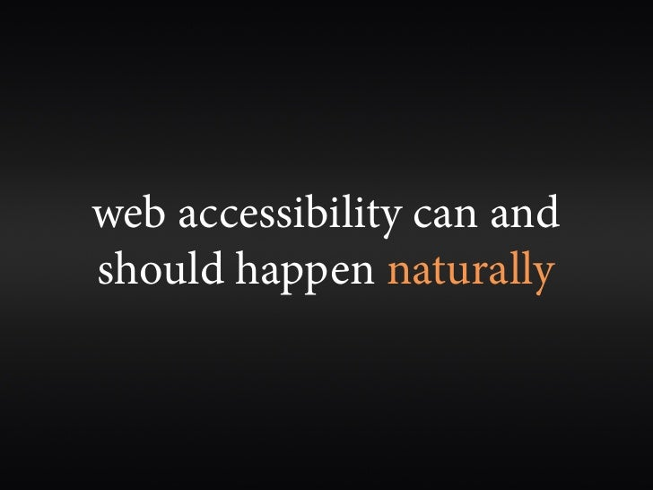 web accessibility can and should happen naturally