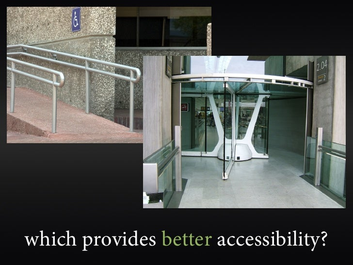 which provides better accessibility?