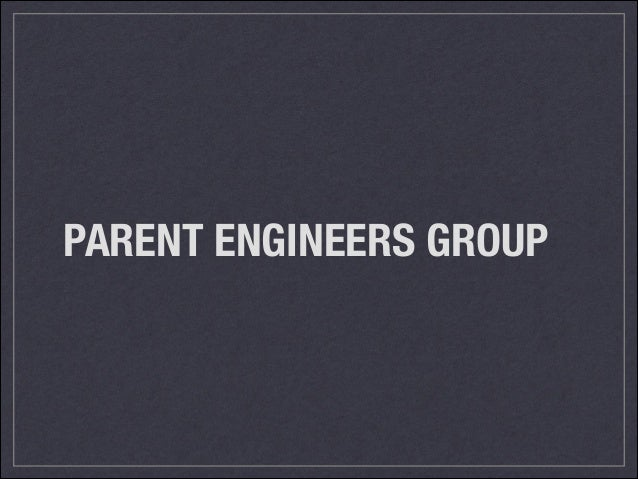 PARENT ENGINEERS GROUP