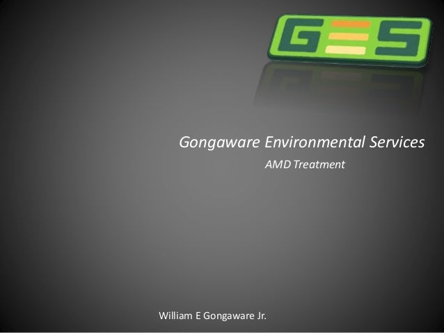 Gongaware Environmental Services AMD Treatment William E Gongaware Jr.