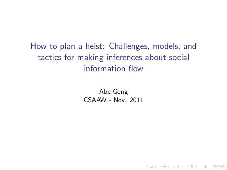 How to plan a heist: Challenges, models, and tactics for making inferences about social              information flow      ...