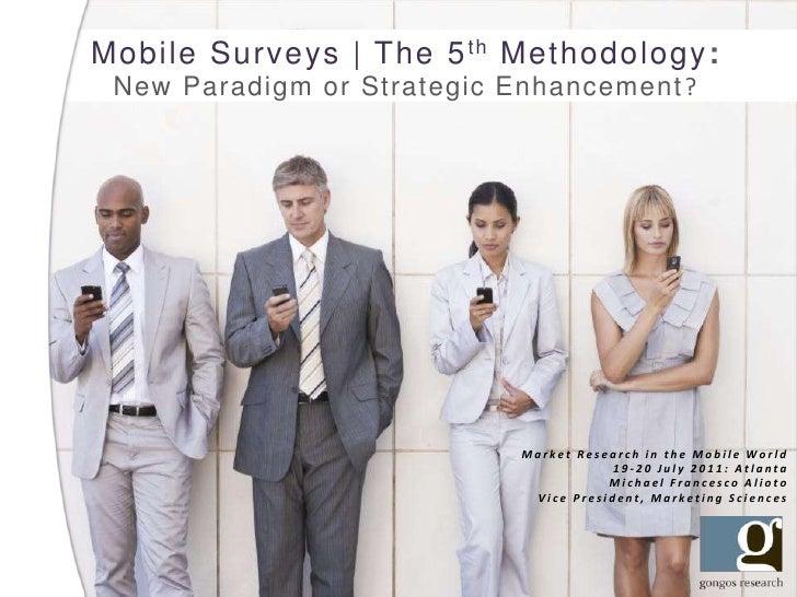 Mobile Surveys | The 5 th Methodology: New Paradigm or Strategic Enhancement ?                            Market Research ...