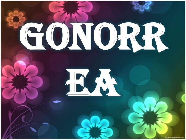 gonorr  ea