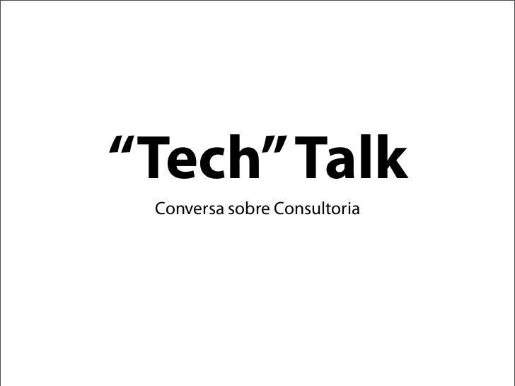 """Tech"" Talk Conversa sobre Consultoria"