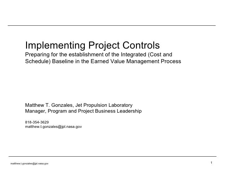 Implementing Project Controls Preparing for the establishment of the Integrated (Cost and Schedule) Baseline in the Earned...