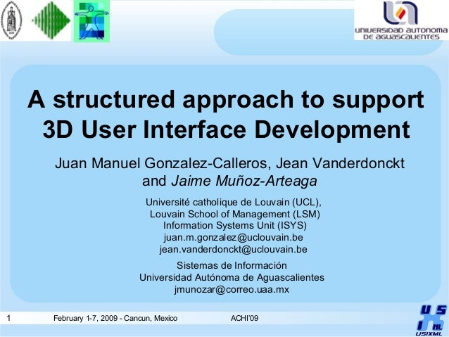 1 February 1-7, 2009 - Cancun, Mexico ACHI'09 A structured approach to support 3D User Interface Development Juan Manuel G...