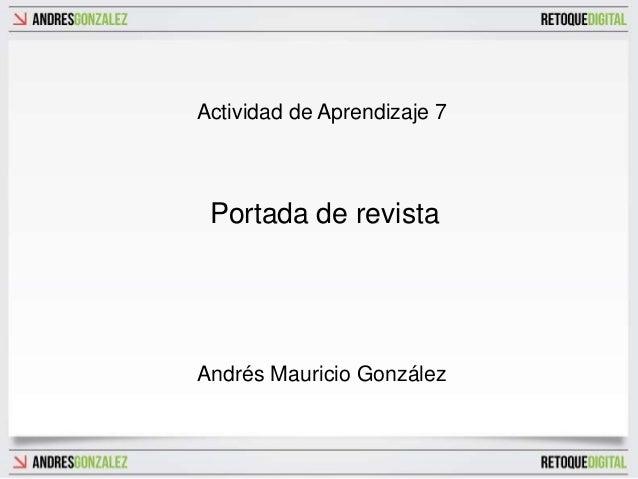Actividad de Aprendizaje 7 Portada de revistaAndrés Mauricio González