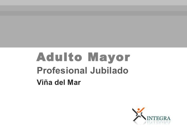 Adulto Mayor Profesional Jubilado Viña del Mar