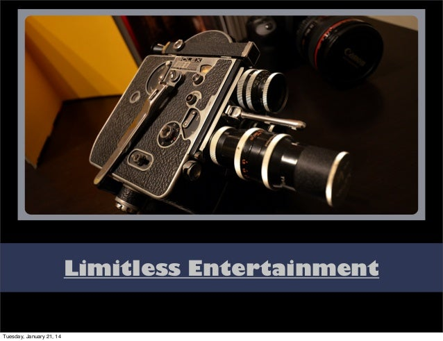 Limitless Entertainment  Tuesday, January 21, 14