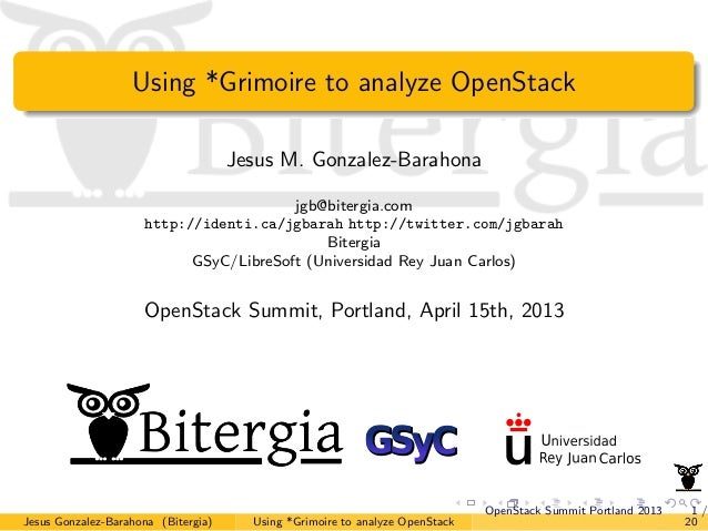 Using *Grimoire to analyze OpenStack                                     Jesus M. Gonzalez-Barahona                       ...