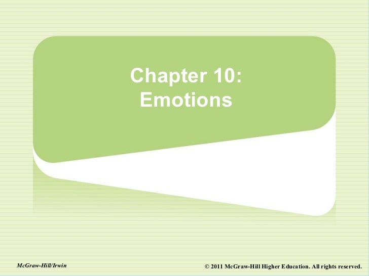 Chapter 10:                     EmotionsMcGraw-Hill/Irwin          © 2011 McGraw-Hill Higher Education. All rights reserved.