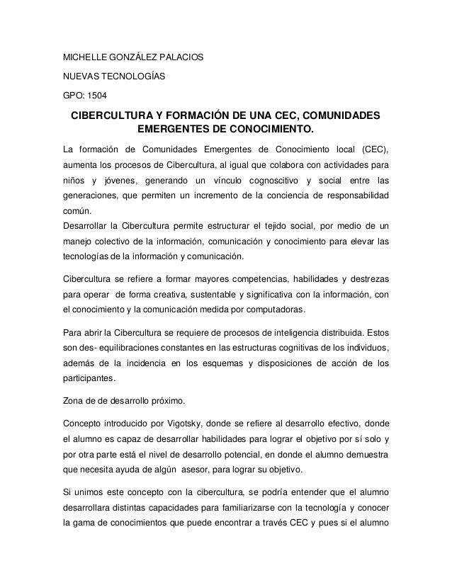 MICHELLE GONZÁLEZ PALACIOS NUEVAS TECNOLOGÍAS GPO: 1504 CIBERCULTURA Y FORMACIÓN DE UNA CEC, COMUNIDADES EMERGENTES DE CON...