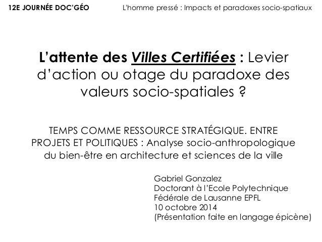 L'attente des Villes Certifiées : Levier d'action ou otage du paradoxe des valeurs socio-spatiales ? TEMPS COMME RESSOURCE...