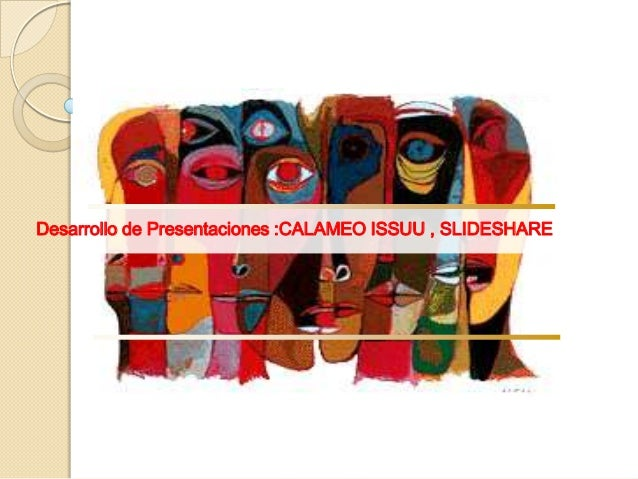Desarrollo de Presentaciones :CALAMEO ISSUU , SLIDESHARE