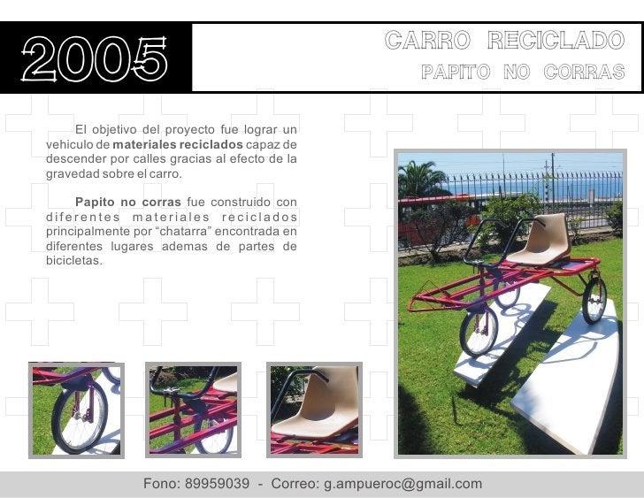 Carro reciclado2005                                                 Papito no corras     El objetivo del proyecto fue logr...
