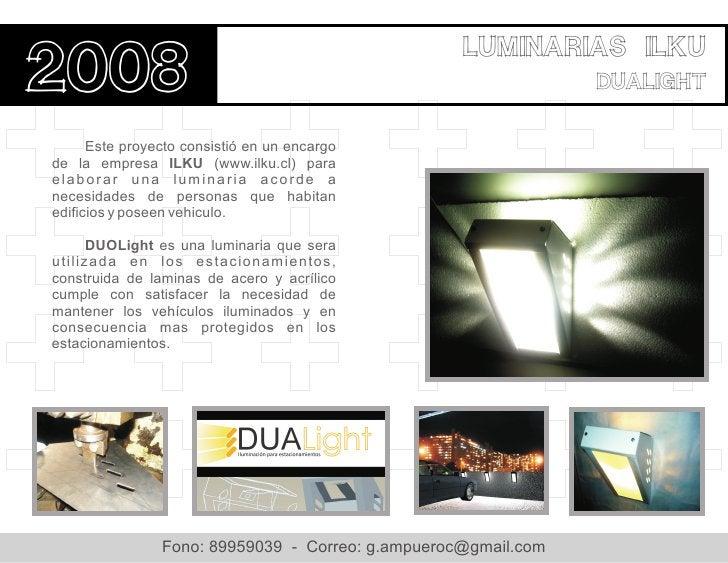 Luminarias ilku2008                                                            DUALight      Este proyecto consistió en un...