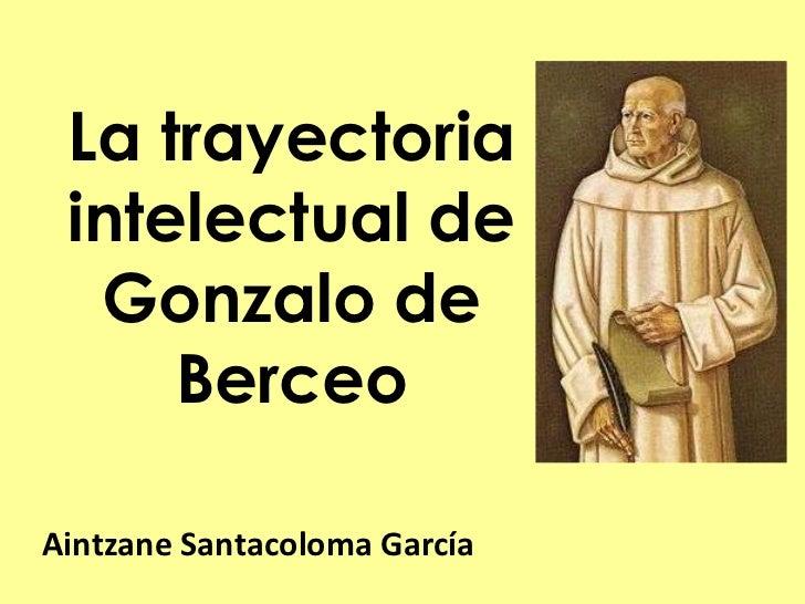 La trayectoria intelectual de  Gonzalo de     BerceoAintzane Santacoloma García
