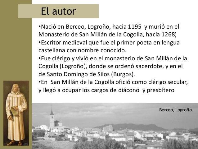 • Es el primer representante del llamado «mester declerecía», escuela medieval de hombres de letras (unacalificación que e...