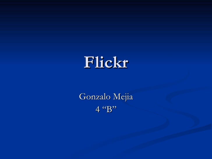 "Flickr Gonzalo Mejia 4 ""B"""