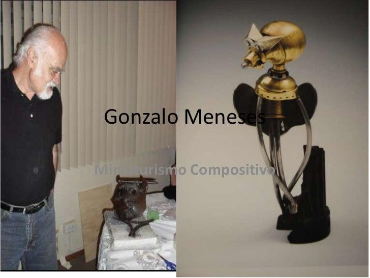 Gonzalo Meneses<br />Miniaturismo Compositivo<br />