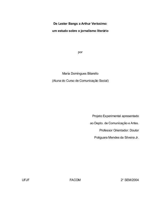 De Lester Bangs a Arthur Veríssimo:  um estudo sobre o jornalismo literário  por  Maria Domingues Bitarello  (Aluna do Cur...