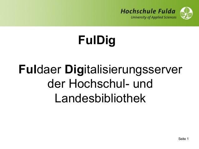 FulDig Fuldaer Digitalisierungsserver der Hochschul- und Landesbibliothek Seite 1