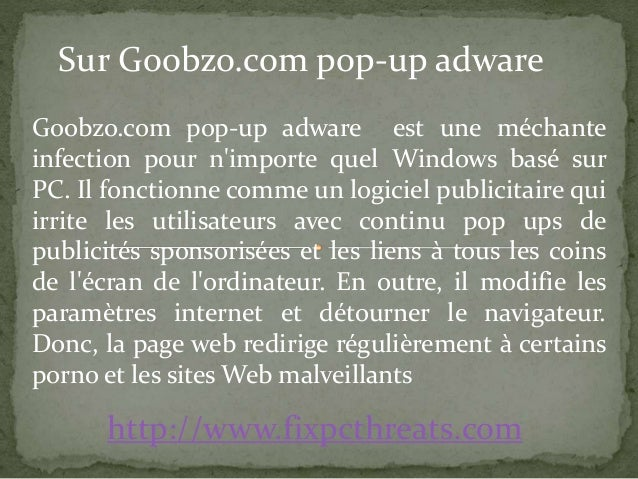 Sur Goobzo.com pop-up adware  Goobzo.com pop-up adware est une méchante  infection pour n'importe quel Windows basé sur  P...