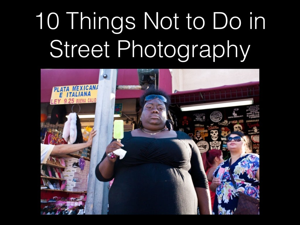 10 Things Not to Do in Street Photography