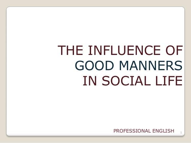 1THE INFLUENCE OFGOOD MANNERSIN SOCIAL LIFEPROFESSIONAL ENGLISH
