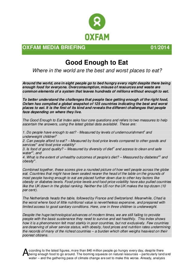 OXFAM MEDIA BRIEFING  01/2014  Good Enough to Eat Where in the world are the best and worst places to eat? Around the worl...