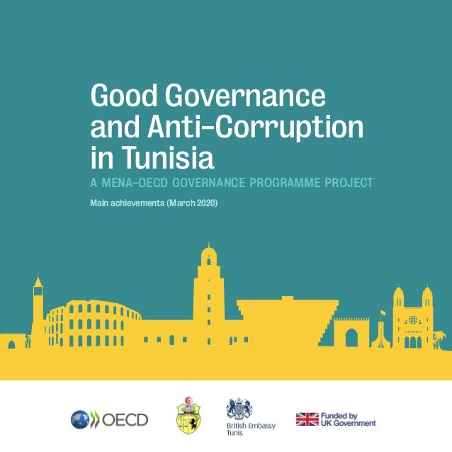 Good Governance and Anti-Corruption in Tunisia A MENA-OECD GOVERNANCE PROGRAMME PROJECT Main achievements (March 2020)