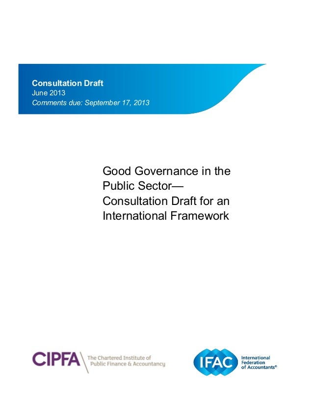 IFAC Board Good Governance in the Public Sector— Consultation Draft for an International Framework Consultation Draft June...