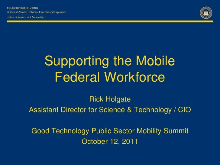 Office of Science and Technology                               Supporting the Mobile                                Federa...