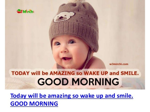 Today Will Be Amazing So Wake Up And Smile