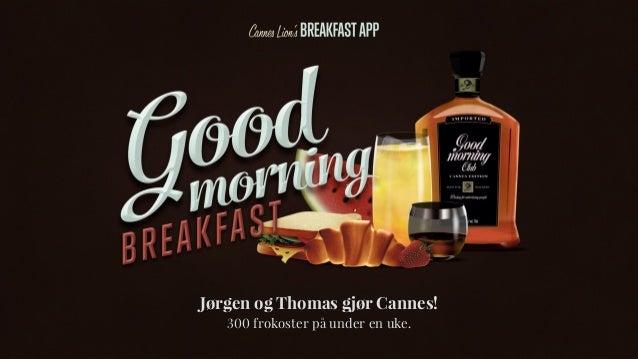 Jørgen og Thomas gjør Cannes! 300 frokoster på under en uke.