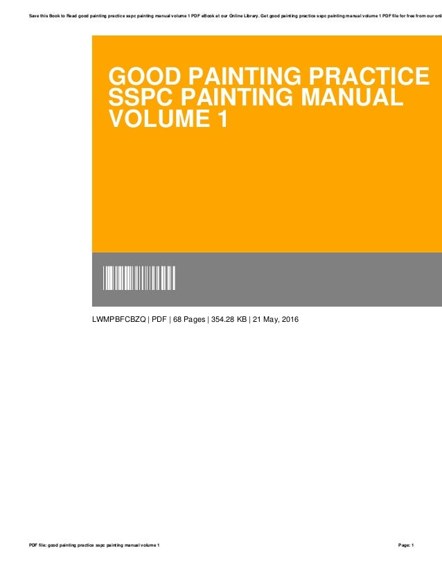 good painting practice sspc painting manual volume 1 rh slideshare net sspc painting manual vol 1 latest sspc painting manual vol 1