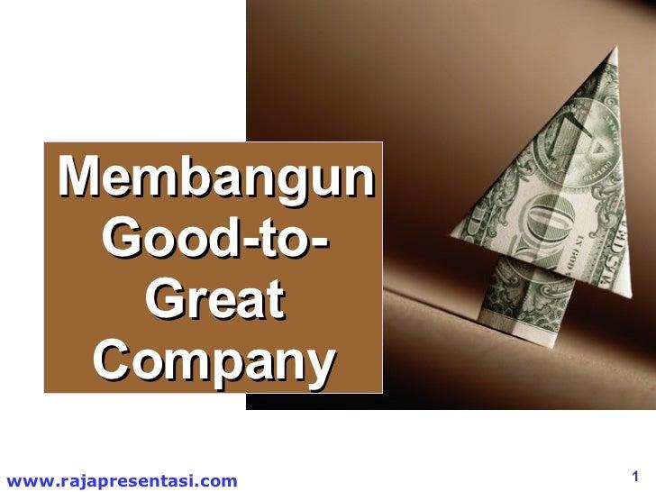 Membangun  Good-to- Great  Company
