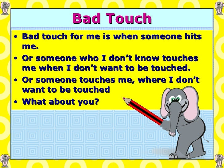 About Bad Touch