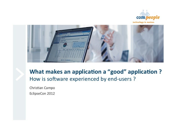 """What makes an applica/on a """"good"""" applica/on ? How is soware experienced by end-‐users ? Ch..."""