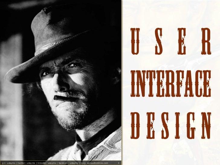 The Good, Bad & Ugly of UI Design Slide 3