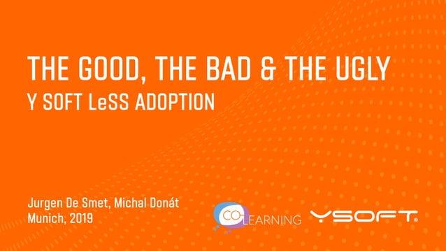 Munich, 2019 Jurgen De Smet, Michal Donát Y SOFT LeSS ADOPTION THE GOOD, THE BAD & THE UGLY