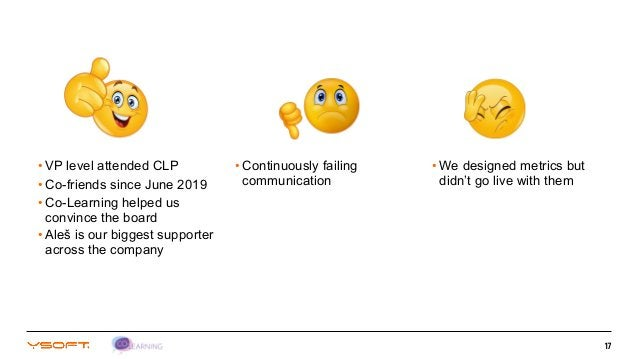 17 • VP level attended CLP • Co-friends since June 2019 • Co-Learning helped us convince the board • Aleš is our biggest s...