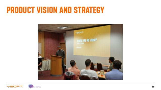 55 PRODUCT VISION AND STRATEGY