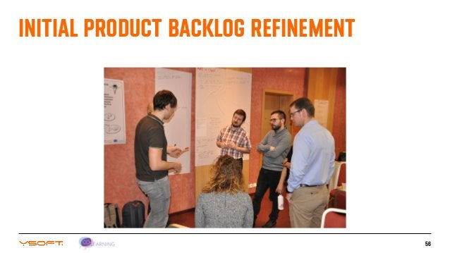56 INITIAL PRODUCT BACKLOG REFINEMENT
