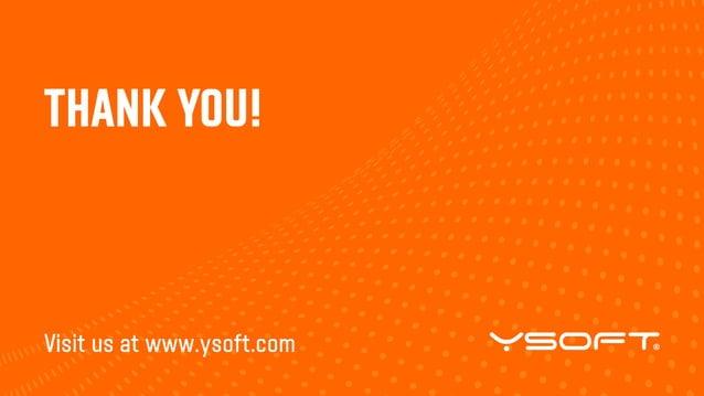 Visit us at www.ysoft.com THANK YOU!