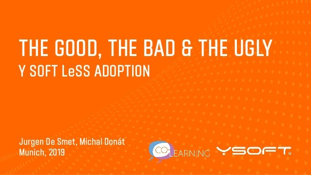 Munich, 2019 Jurgen De Smet, Michal Donát Y SOFT LeSS ADOPTION THE GOOD, THE BAD & THE UGLY