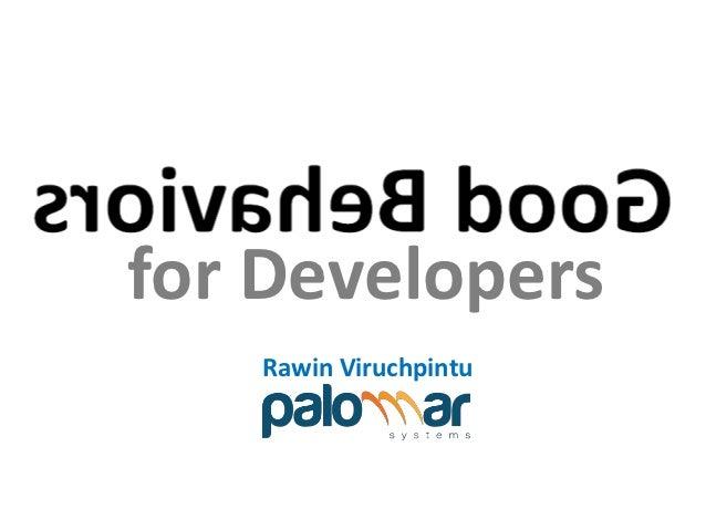 Good Behaviors for Developers    Rawin Viruchpintu
