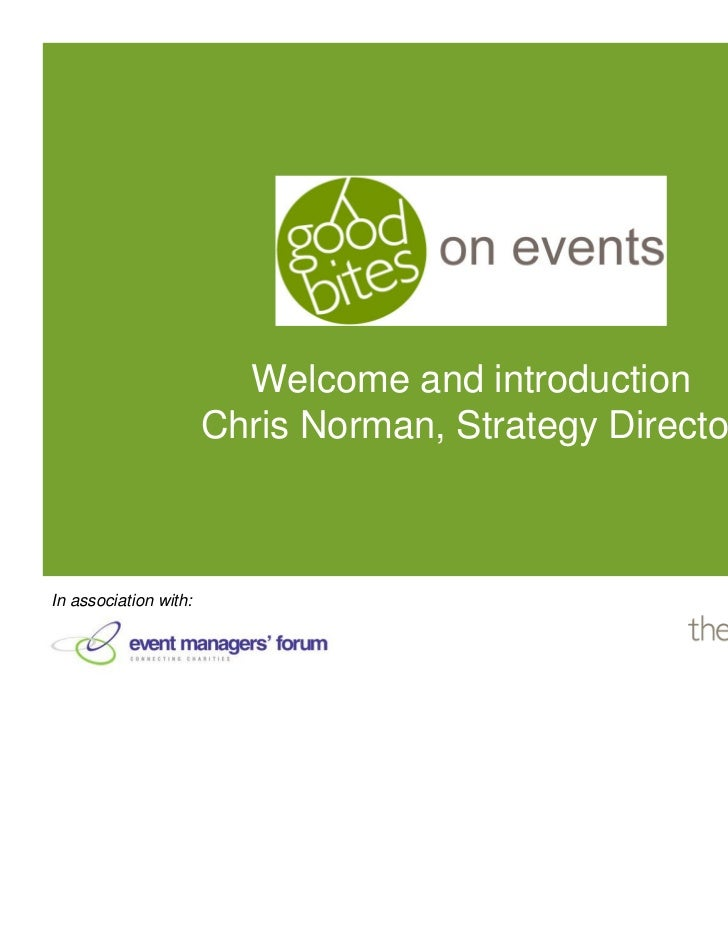 Welcome and introduction                       Chris Norman, Strategy DirectorIn association with: